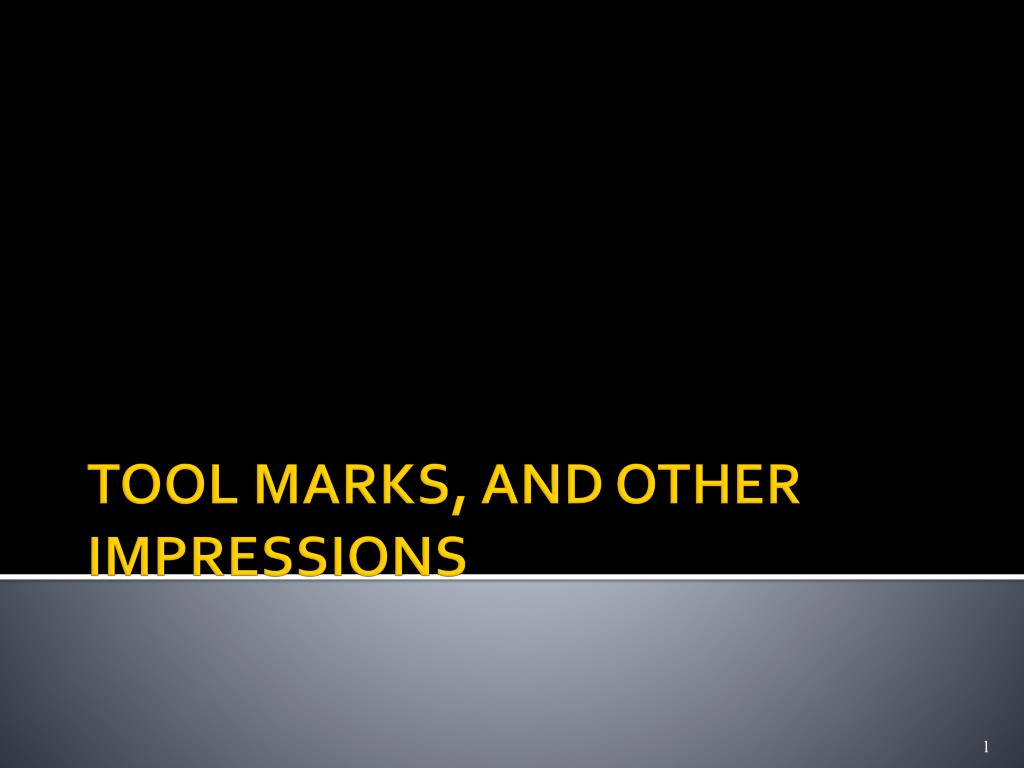 tool marks and other impressions l.