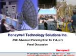 Honeywell Technology Solutions Inc. ASC Advanced Planning Brief for Industry Panel Discussion