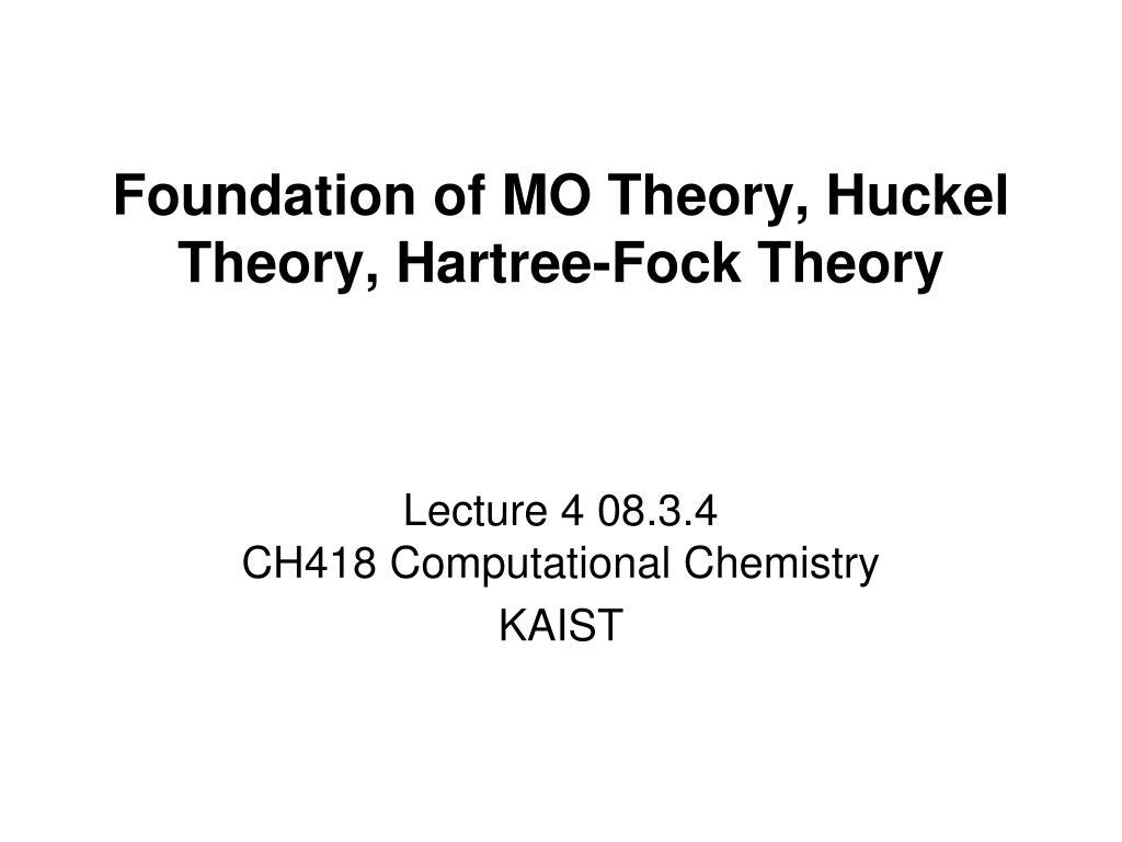foundation of mo theory huckel theory hartree fock theory l.