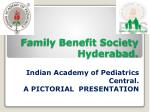 Family Benefit Society  Hyderabad.