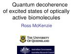 Quantum decoherence of excited states of optically active biomolecules