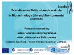 Scandinavian Baltic shared curricula  in Biotechnology Life and Environmental Sciences -Research networking  -Master cou