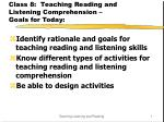 Class 8:  Teaching Reading and Listening Comprehension –  Goals for Today: