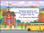 Designing Speaking and Writing Tasks Based on Texts— Insights from the 'Four Resources Model'