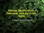 Roman Modification, Hannibal, and the Punic Wars