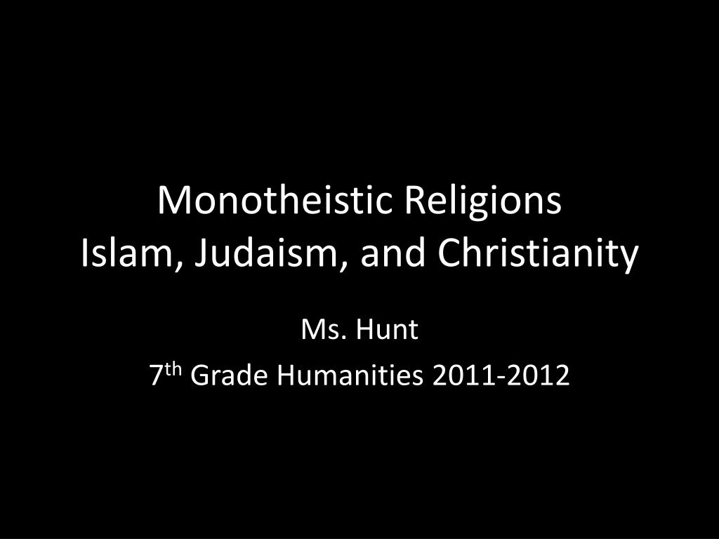 monotheistic religions islam judaism and christianity l.
