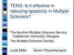 TENS: Is it effective in reducing spasticity in Multiple Sclerosis?