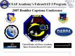 2007 Boulder Capstone Conference United States Air Force Academy Space Systems Research Center