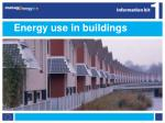 Energy use in buildings