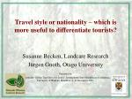 Travel style or nationality – which is more useful to differentiate tourists?