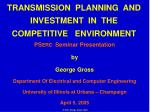 TRANSMISSION PLANNING AND INVESTMENT IN THE COMPETITIVE ENVIRONMENT