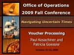 Voucher Processing Paul Kosachiner and Patricia Goessler