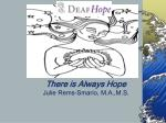 There is Always Hope Julie Rems-Smario, M.A.,M.S.