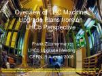 Overview of LHC Machine Upgrade Plans from an  LHCb  Perspective -