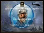 General Fund Enterprise Business System  (GFEBS)   Army Day Workshops