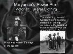 Maryanne's  Power Point Victorian Funeral Clothing