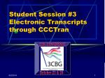 Student Session #3 Electronic Transcripts through CCCTran