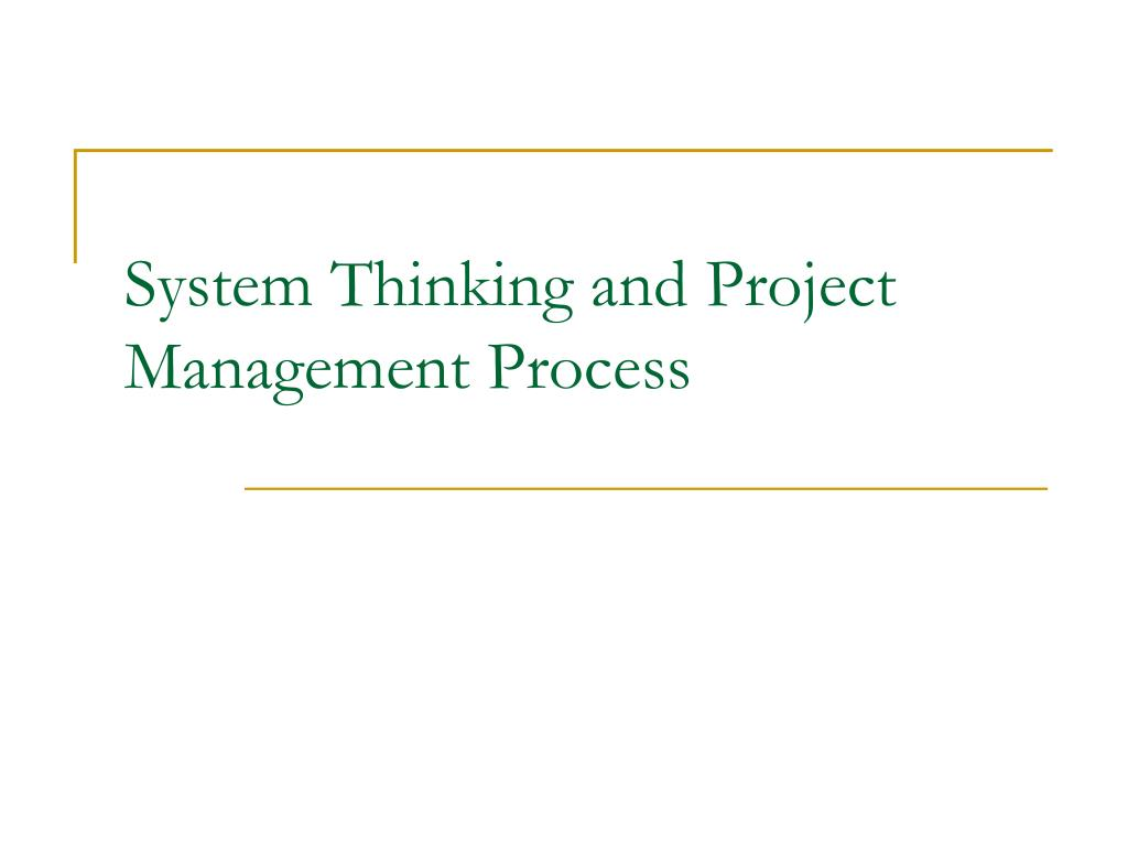 system thinking and project management process l.