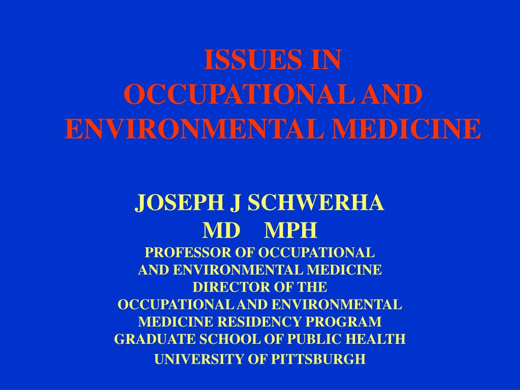 issues in occupational and environmental medicine l.