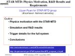STAR MTD: Physics Motivation, R&D Results and Requirements