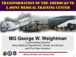 Transformation OF THE AMEDDC&S TO A JOINT MEDICAL TRAINING Center