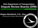 Ohio Department of Transportation  Dispute Review Boards (DRB)
