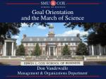 Goal Orientation and the March of Science