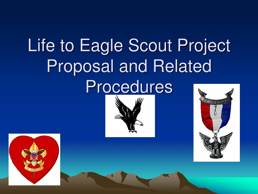 life to eagle scout project proposal and related procedures l.