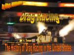 The History of Drag Racing in the United States.