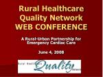 Rural Healthcare Quality Network WEB CONFERENCE