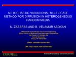 A STOCHASTIC VARIATIONAL MULTISCALE METHOD FOR DIFFUSION IN HETEROGENEOUS RANDOM MEDIA