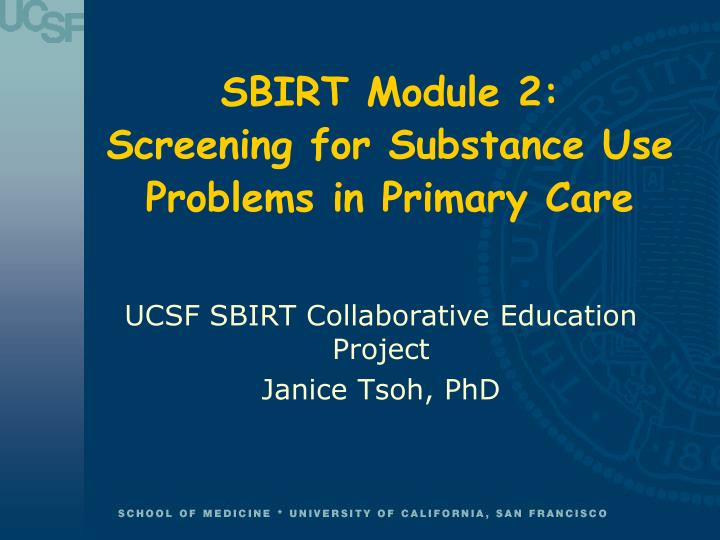 PPT - SBIRT Module 2: Screening for Substance Use Problems
