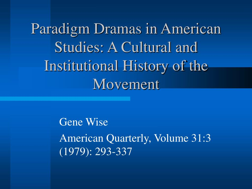 paradigm dramas in american studies a cultural and institutional history of the movement l.