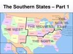 The Southern States – Part 1