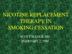 NICOTINE REPLACEMENT THERAPY IN SMOKING CESSATION