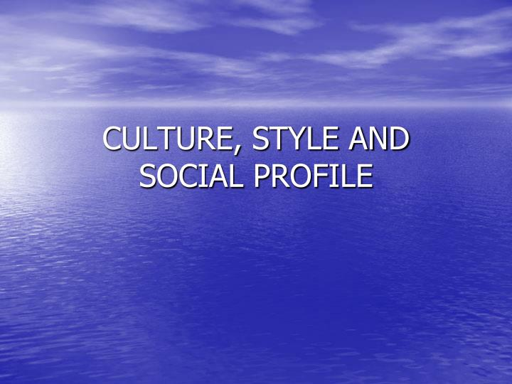 culture style and social profile n.