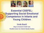 Essential CSEFEL: Supporting Social Emotional Competence in Infants and Young Children