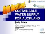 SUSTAINABLE WATER SUPPLY FOR AUCKLAND