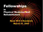 Fellowships in  Physical Medicine and Rehabilitation