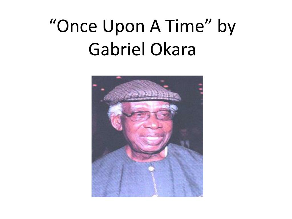 once upon a time by gabriel okara l.