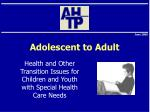 Adolescent to Adult