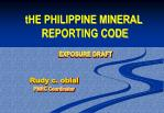 tHE PHILIPPINE MINERAL  REPORTING CODE