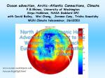 North Atlantic Oceanic Heat Advection is Important to the Wintertime Storm Track, Eurasian climate and weather and Globa