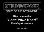 """Welcome to the """"Lose Your Head"""" Training Adventure June 23, 2008"""
