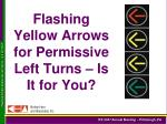 Flashing Yellow Arrows for Permissive Left Turns – Is It for You?