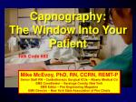 Capnography : The Window Into Your Patient