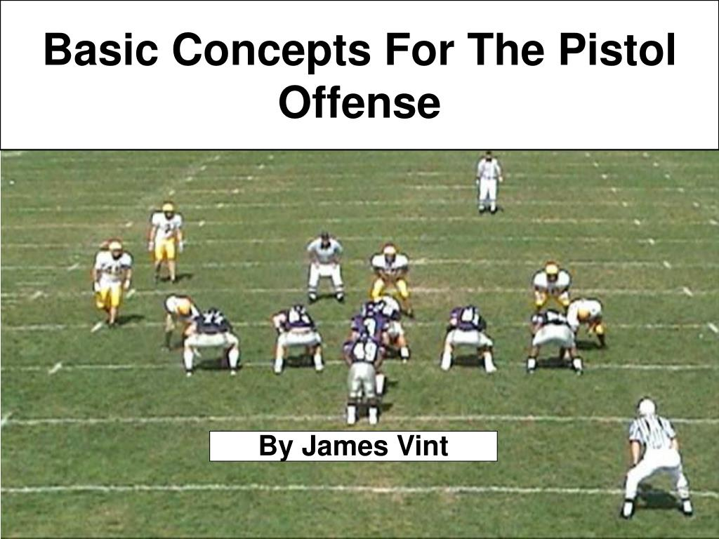 basic concepts for the pistol offense l.