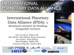 International Planetary Data Alliance (IPDA): A Standards Initiative for Building Compatible Archives