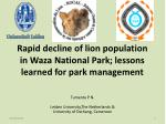 Rapid decline of lion population in  Waza  National Park; lessons learned for park management