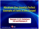 Abraham Our (nearly) Perfect Example of Faith in the Gospel